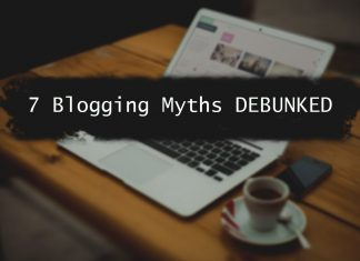 7 Blogging Myths DEBUNKED