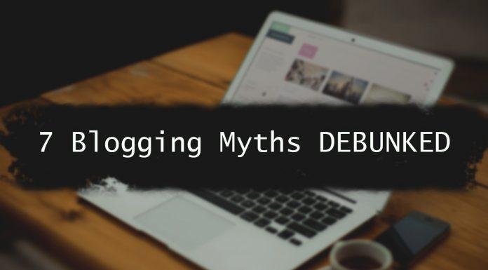 7 Blogging Myths DEBUNKED