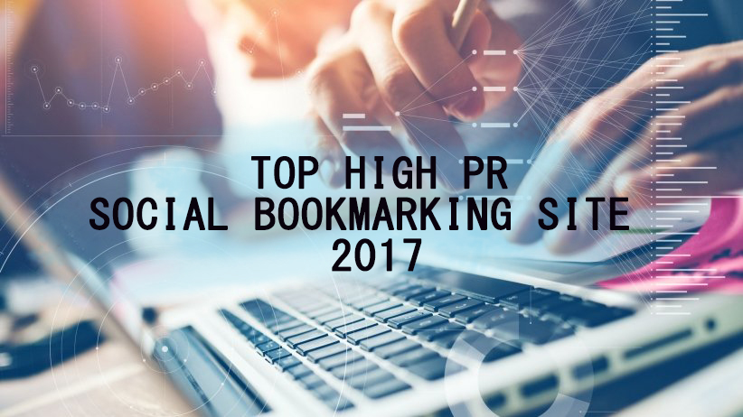Social Bookmarking Sites List 2019 High PR DoFollow Backlinks