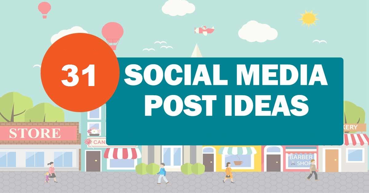 Fill Your Social Media Calendar With 31 Social Media Post Ideas