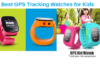 Best GPS Tracking Watches for Kids