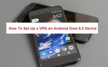 Set Up a VPN on Android Oreo 8.0 Device
