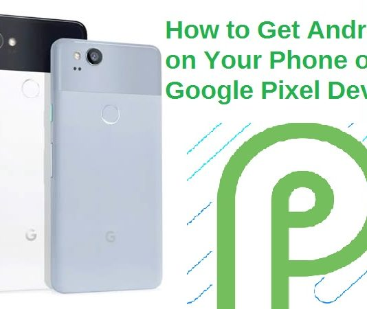 Install Android P Right Nowon Google Pixel Device